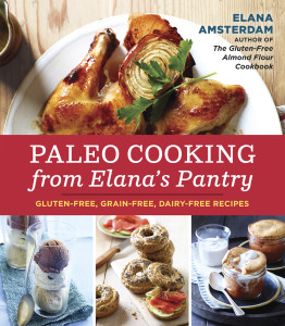 Amst_Paleo Cooking from Elanas Pantry Available Wherever Books are Sold