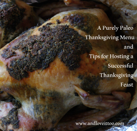 A Purely Paleo Thanksgiving Menu and Tips for Hosting a Successful Thanksgiving Feast
