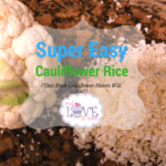 Super Easy Cauliflower Rice (that even cauliflower-haters will eat!)