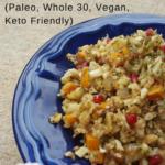 Cauliflower Stuffing (Paleo, Whole 30, Vegan and Keto Friendly)