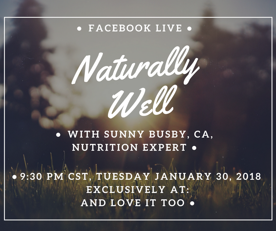Naturally Well, Facebook Live Exclusive…be there or be square! xoxo